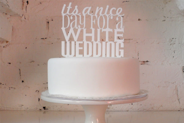 It's A Nice Day For A White Wedding' Cake Topper