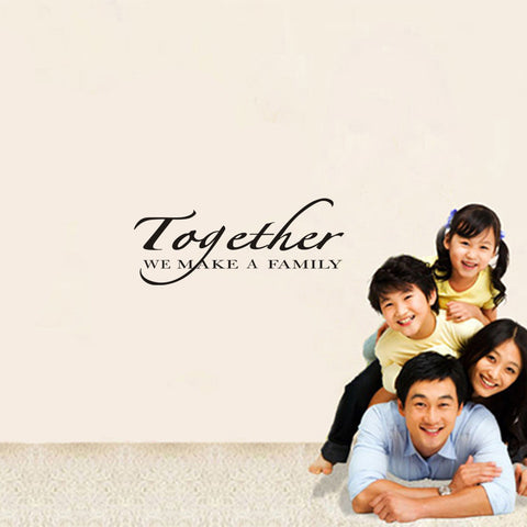 Together We Make A Family quotes Wall Stickers