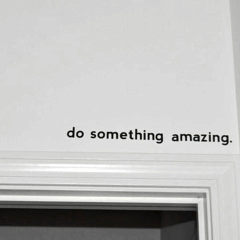 quote decal - Do Something Amazing..