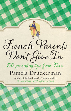 French Parents Don't Give In - Book
