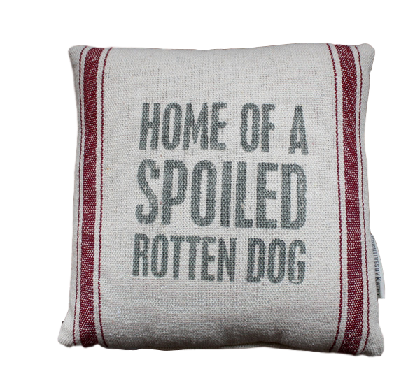 Spoiled Rotten Dog Pillow