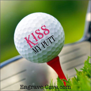 Kiss My Putt Golf Ball