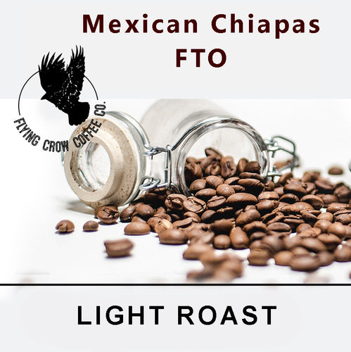 Mexican Chiapas FTO - Light Roast - One Pound
