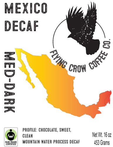 Mexico WP Decaf FTO - Medium-Dark Roast - One Pound