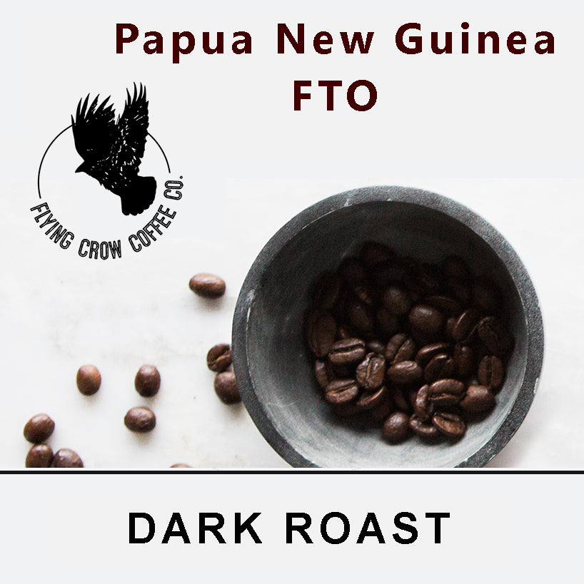 Papua New Guinea FTO - Dark Roast - One Pound