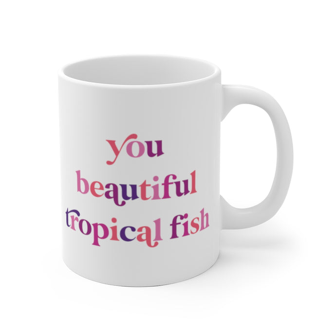 Ann, You Beautiful Tropical Fish Mug