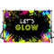 Photography Background Glow Neon Backdrop Let's Glow Splatter Glowing Birthday Party Banner Decoration Photo Studio Backdrop