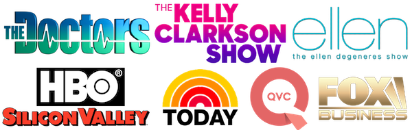 As seen on The Doctors, The Kelly Clarkson Show, The Ellen Show, HBO's Silicon Valley, Today, QVC and Fox Business