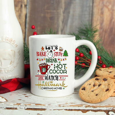 HALLMARK MOVIES MUG | LET'S BAKE  STUFF STUFF  DRING HOT COCOA AND WATCH HALLMARK MOVIES | CHRISTMAS MUG
