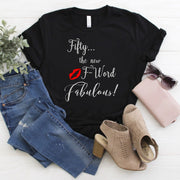 FIFTY the new F - Word Fabulous! - Women's 50th Birthday Shirt