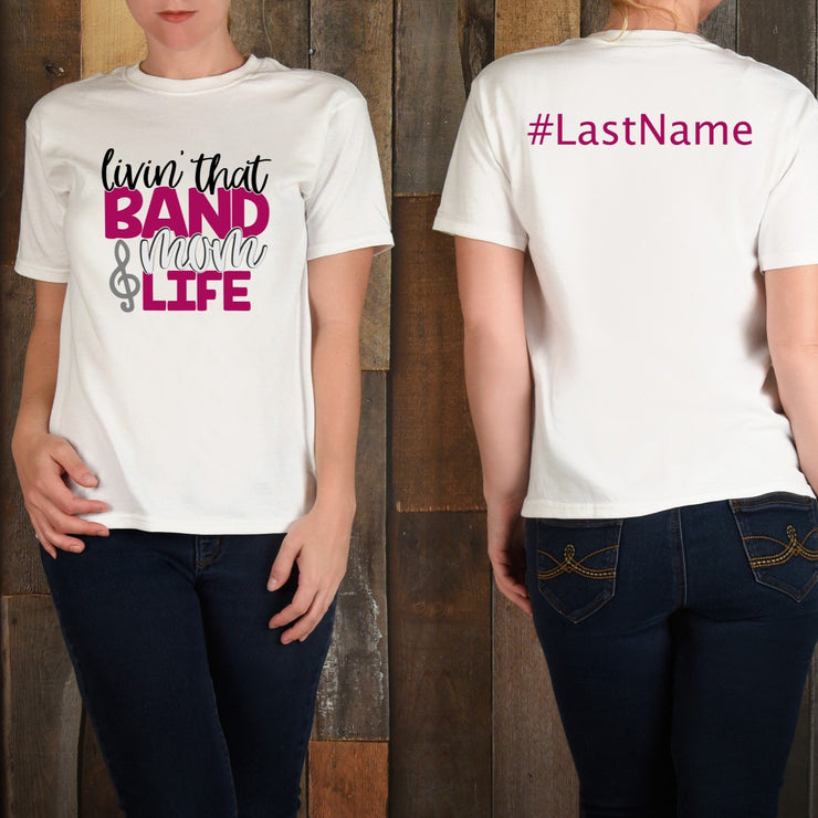 Living the BAND MOM LIFE Shirt