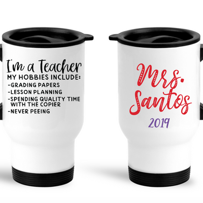 Personalized Travel Mug - End of Year Gift - I Am  A Teacher
