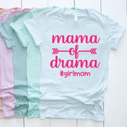 MAMA OF DRAMA - Girl Mom - Mother Apparel - Everyday Wear - Mothers Day Shirt