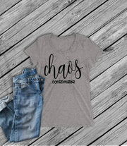 CHAOS Coordinator - Teacher Gift / MOM Gift  - Teacher Appreciation- Unisex - Men - Women T-Shirt