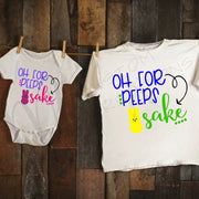 Oh For PEEPS Sake , Easter Infant / baby / Toddler /Child Boy / Girl Easter Personalized Custom Shirt