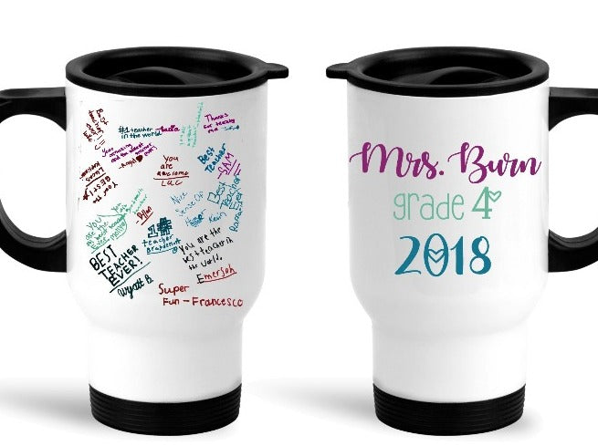 TEACHER APPRECIATION Travel Mug - End of Year Gift - Unisex Mug - Kids artwork Mugs - Student Signature Mug