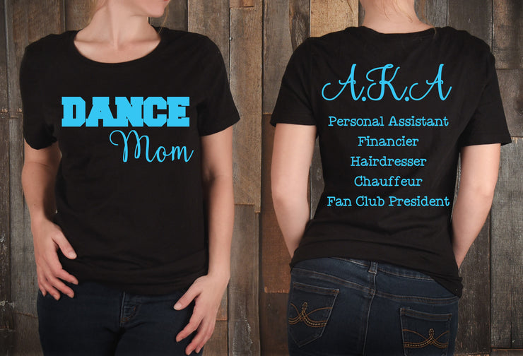 DANCE MOM - Mom T-shirt / Spirit Wear / Personal Assistant - Financier - Hairdresser - Fan Club President - Mom Gear / Shirt