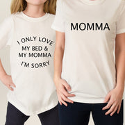 Mother and Son - Daughter Combo Shirt - I Only Love my BED and My MOMMA - His / Her Gift - Mother's Day