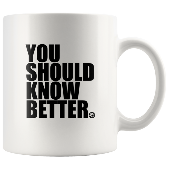 YOU SHOULD KNOW BETTER - True Story Clothing