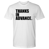 THANKS IN ADVANCE - MEN'S TEE - True Story Clothing
