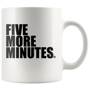 FIVE MORE  MINUTES - MUG - True Story Clothing