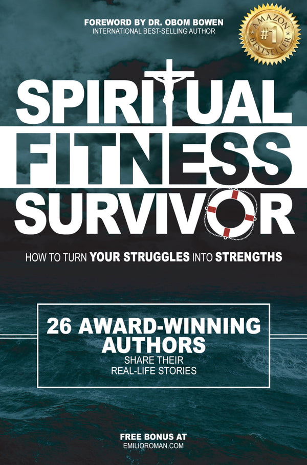 Spiritual Fitness Survivor: How To Turn Your Struggles Into Strength