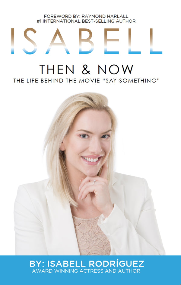 "Isabell: Then & Now (The Life behind the movie ""Say Something"")"
