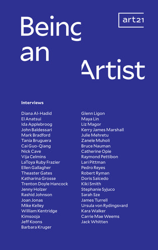 Being an Artist: Artist Interviews with Art21