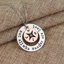 "Load image into Gallery viewer, ""Not All Who Wander Are Lost"" Compass Necklace & Pendant"