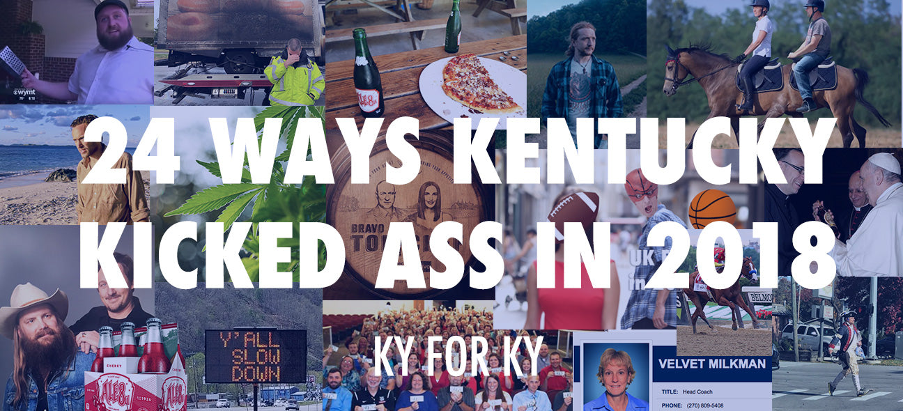 24 Ways Kentucky Kicked Ass In 2018