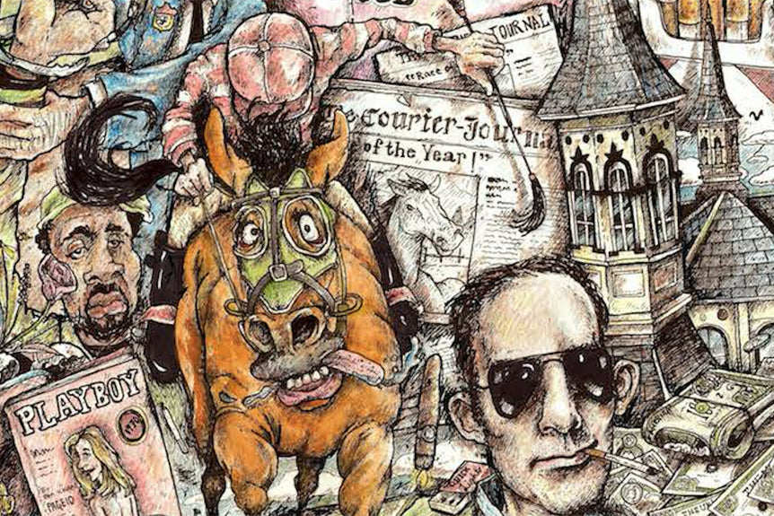 The Kentucky Derby is Decadent and Depraved by Hunter S. Thompson