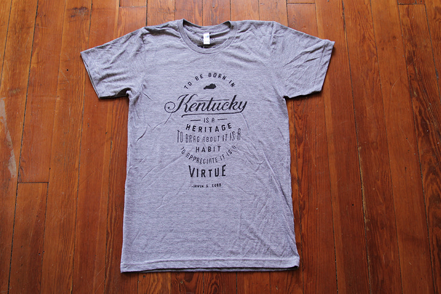 """To be born in Kentucky is a heritage"" T-shirt"