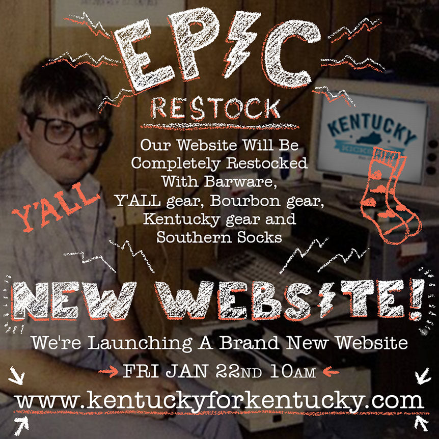 New Website + Epic Restock + Surprise - Kentucky for Kentucky – KY