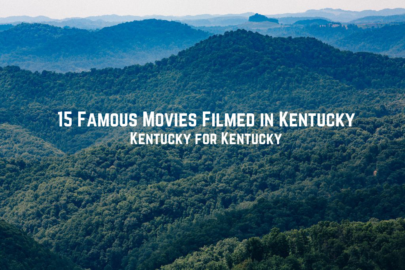 15 Famous Movies Filmed in Kentucky