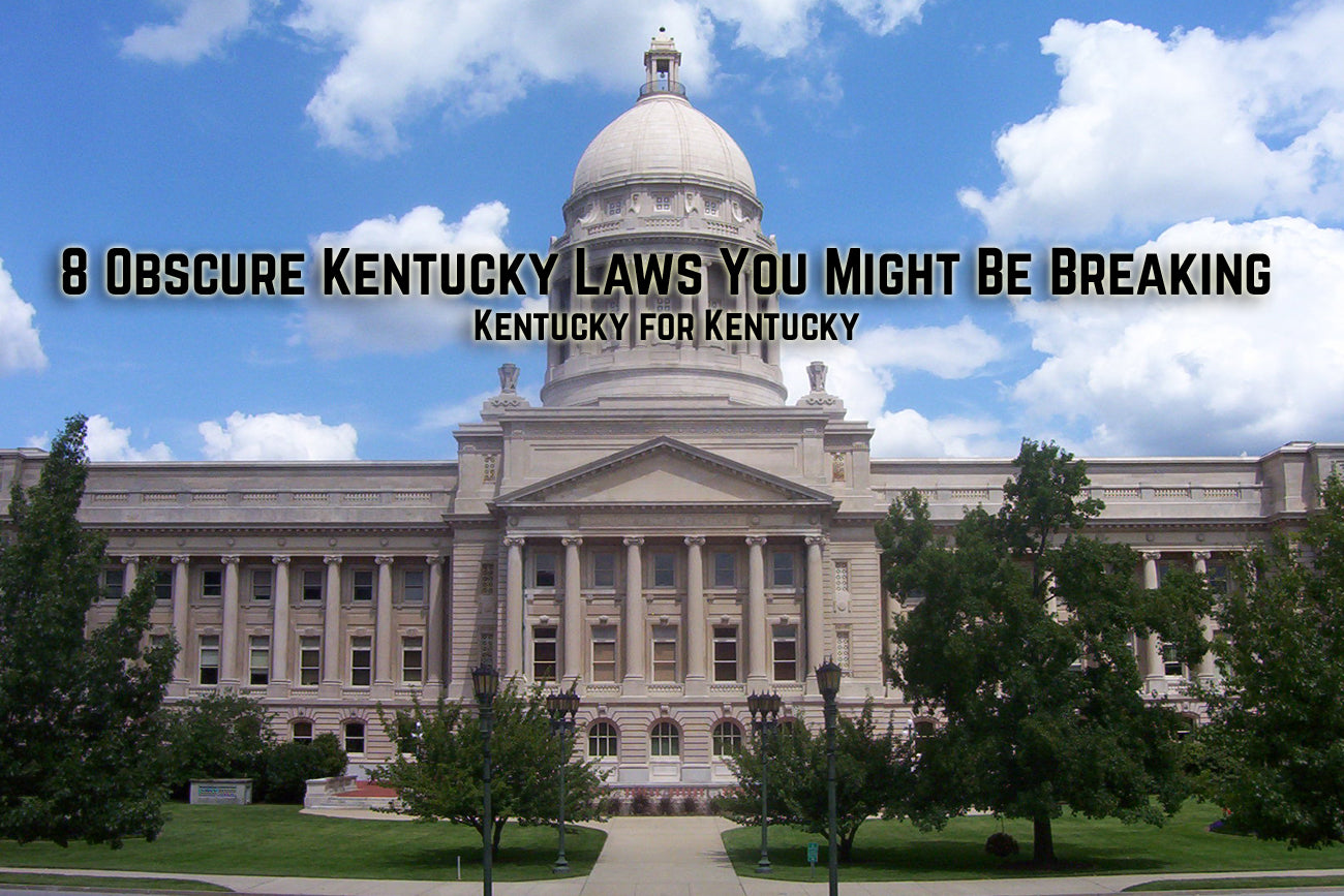 8 Obscure Kentucky Laws You Might Be Breaking