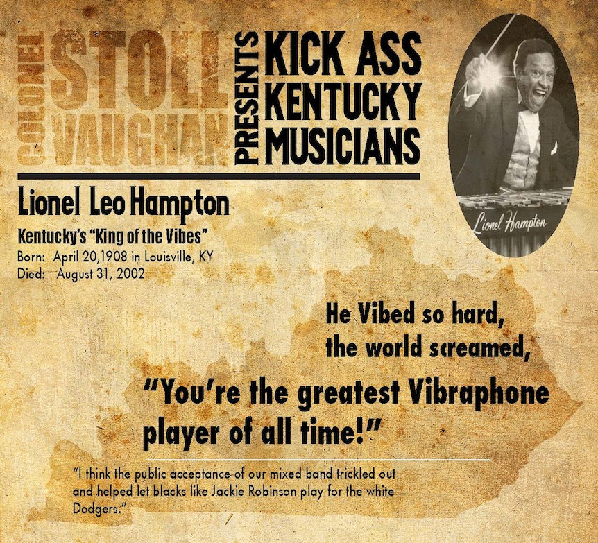 Stoll Vaughan Presents Kick Ass Kentucky Musicians : Lionel Hampton
