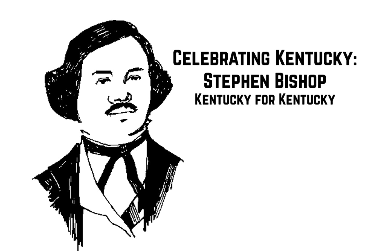 Celebrating Kentucky: Stephen Bishop