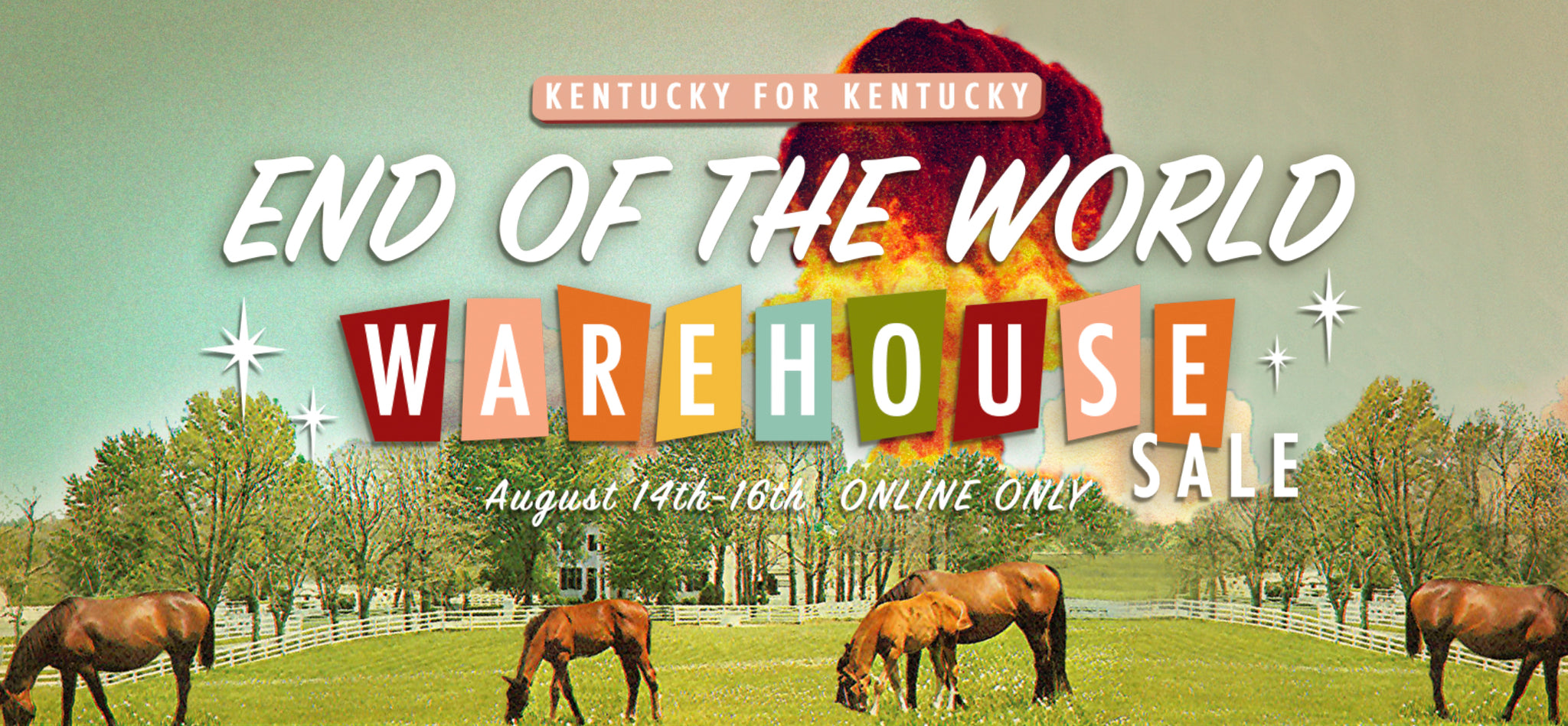 END OF THE WORLD ONLINE WAREHOUSE SALE Aug 14-16