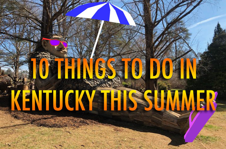 10 Things To Do in Kentucky This Summer