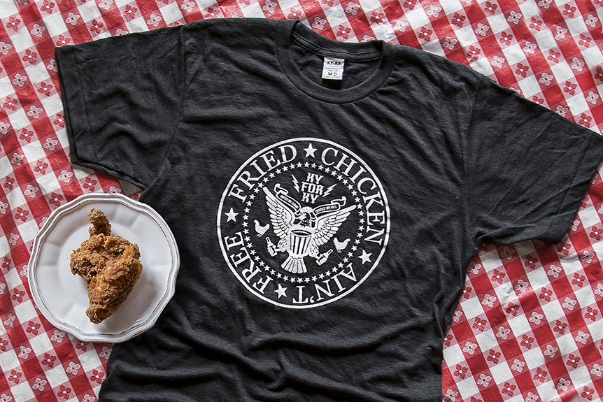 """Fried Chicken Ain't Free"" T-Shirt"