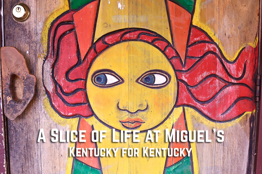 A Slice of Life at Miguel's