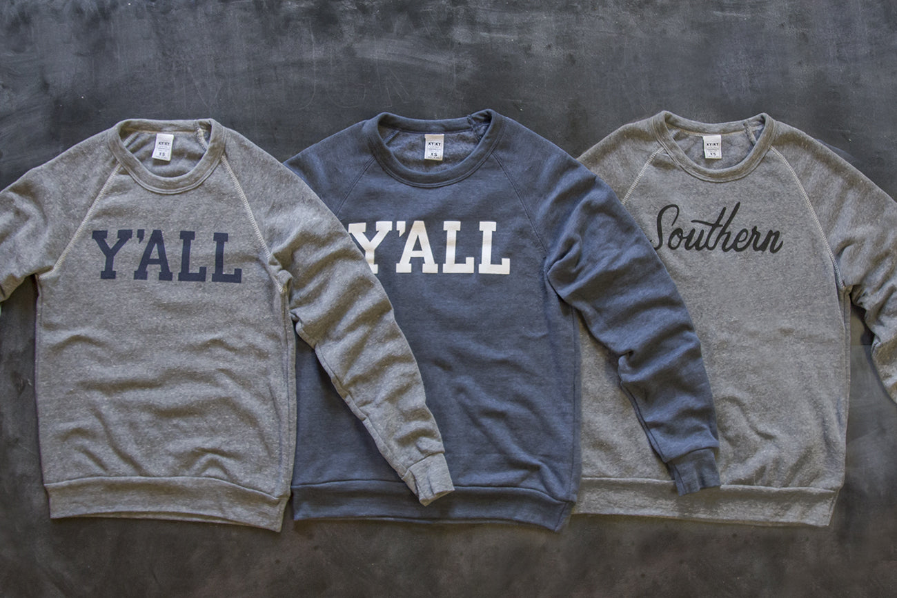 Y'ALL and SOUTHERN SWEATSHIRTS!