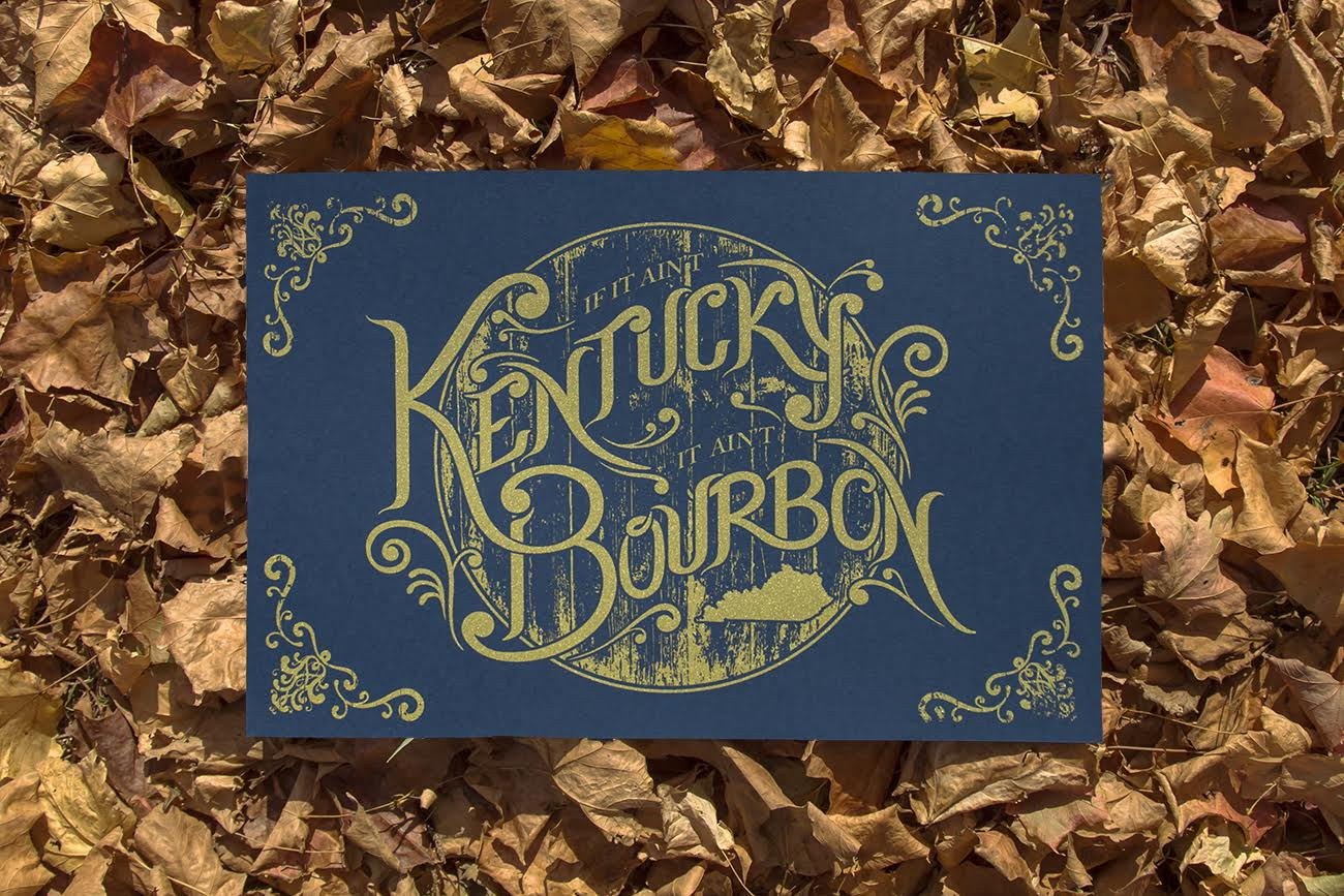 """If It Ain't Kentucky It Ain't Bourbon"" Prints"