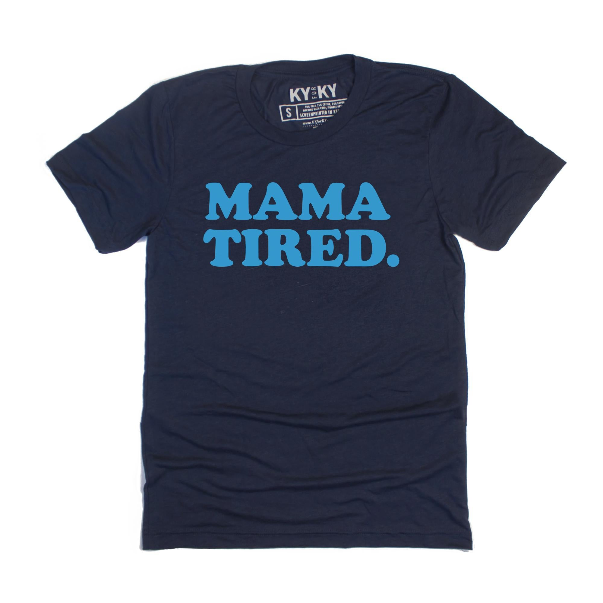 MAMA TIRED. T-Shirt (Navy)-T-Shirt-KY for KY Store