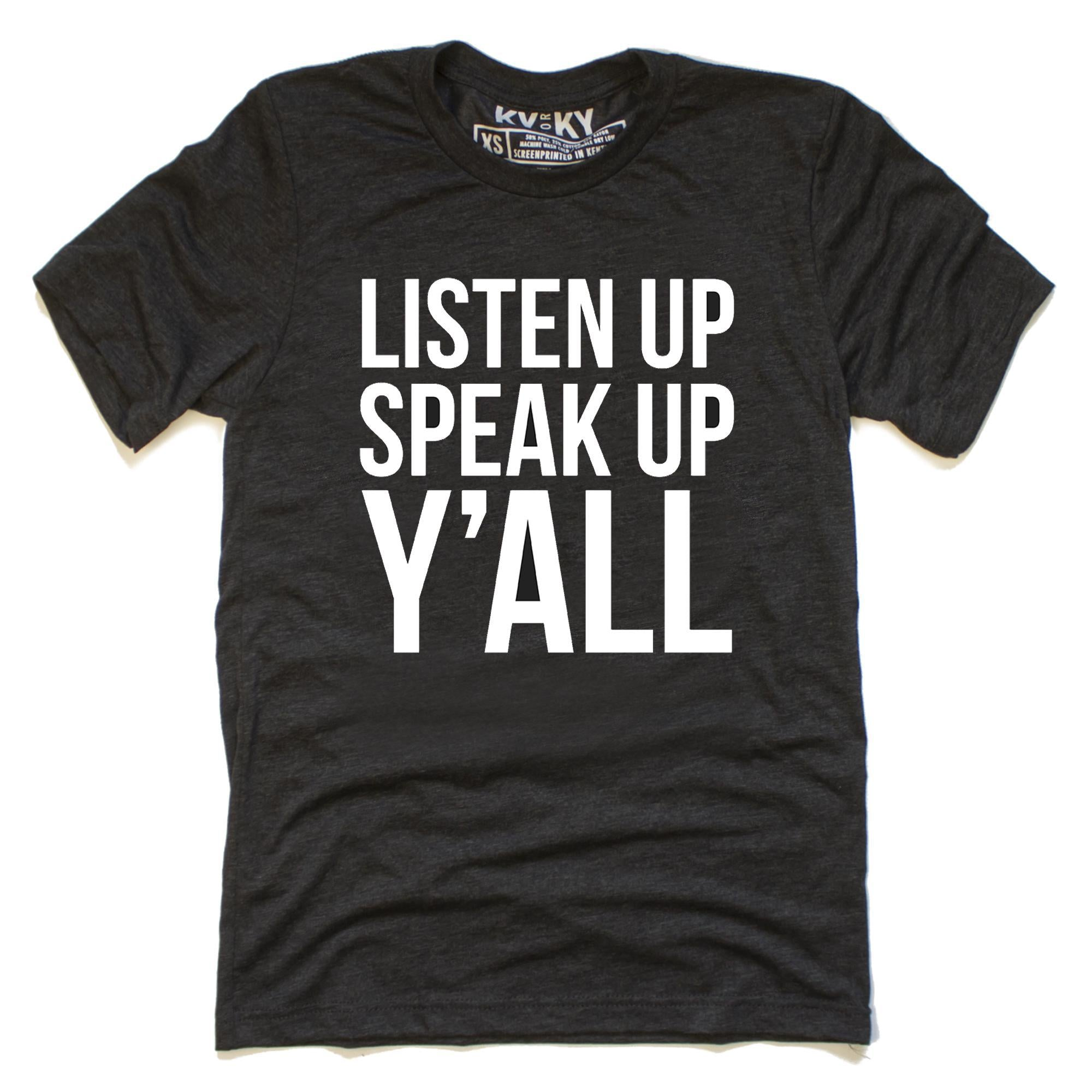 Listen Up Speak Up Y'all T-Shirt-T-Shirt-KY for KY Store