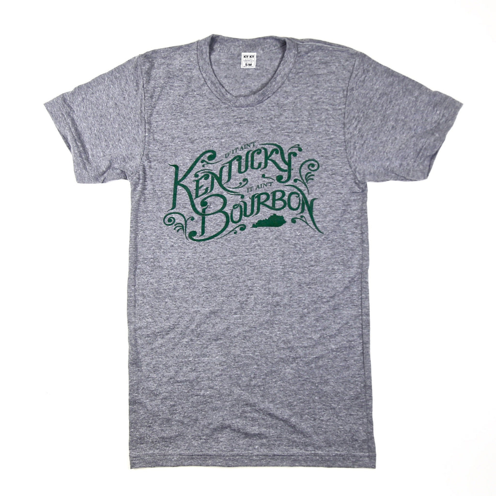 If It Ain't Kentucky, It Ain't Bourbon T-Shirt-T-Shirt-KY for KY Store