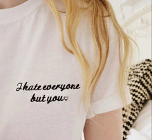 Load image into Gallery viewer, organic t-shirt with I hate everyone but you embroidered slogan design
