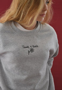 unisex sweatshirt with thanks a bunch slogan embroidery