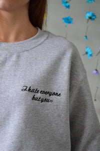 I hate everyone but you embroidered slogan sweater