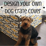 YOU Choose Fabric, Designer Dog Crate Cover and Dog Bed Cover COMBO